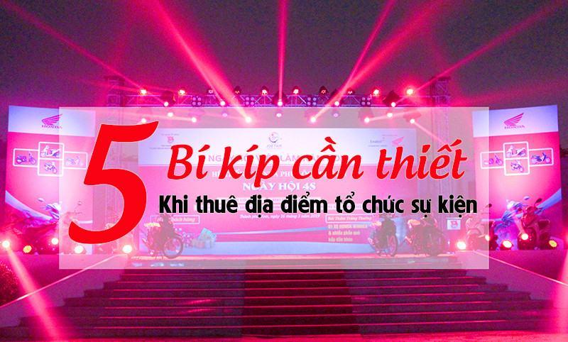 5 bí kíp cần thiết khi thuê địa điểm tổ chức sự kiện